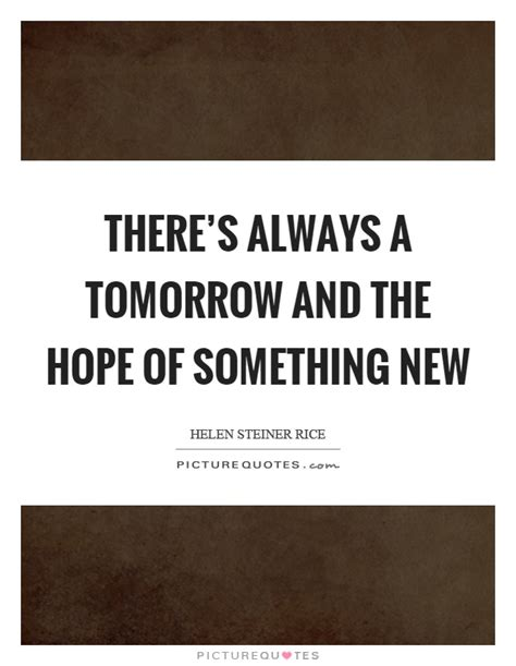There Will Always Be Tomorrow Quotes
