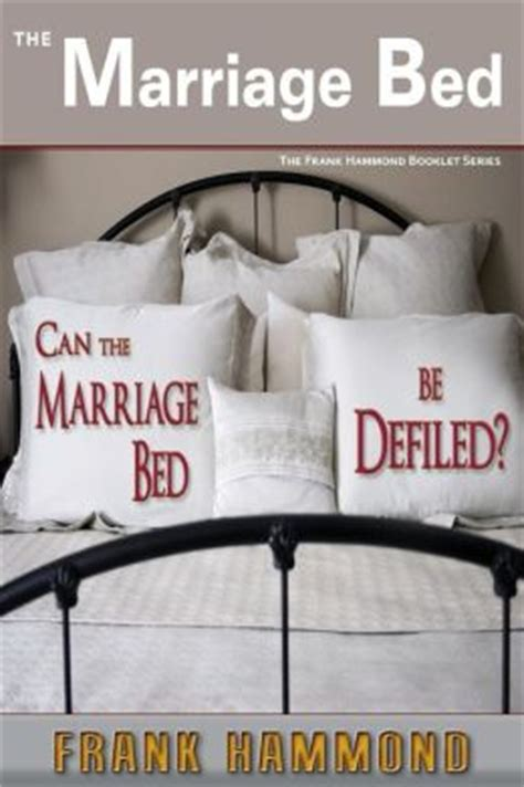 the marriage bed is undefiled marriage bed by frank hammond 9780892281862 paperback