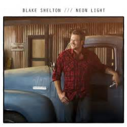 Neon Light Blake Shelton song