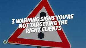 3 Warning Signs You U2019re Not Targeting The Right Clients
