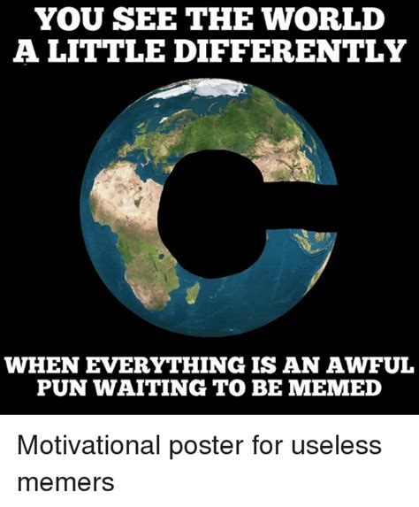 Memes World - you see the world a little differently when everything isan awful pun waiting to be memed