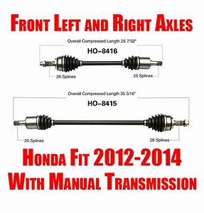 Brand New Front Left And Right Axles For Honda Fit Manual
