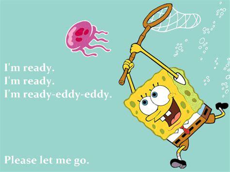 Queer Secrets, [spongebob's Characteristic Phrase] I'm