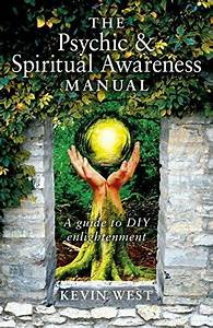 The Psychic And Spiritual Awareness Manual   A Guide To