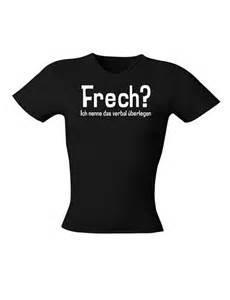 t shirts sprüche frech girlie shirt funshirt funshirts shirt shirts