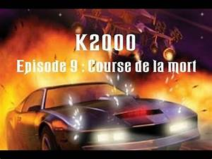 K2000 Le Retour : k2000 le retour de kitt saison 1 episode 9 course de la mort youtube ~ Medecine-chirurgie-esthetiques.com Avis de Voitures