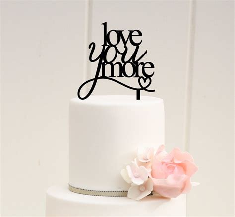 Love You More Wedding Cake Topper Custom Cake Topper