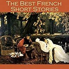 The Best French Short Stories Audiobook  Guy De Maupassant, Victor Hugo, Anatole France