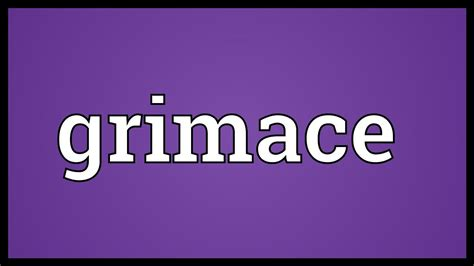 Grimace Meaning