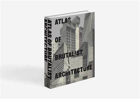 Phaidon Releases A Bible Of Brutalist Architecture