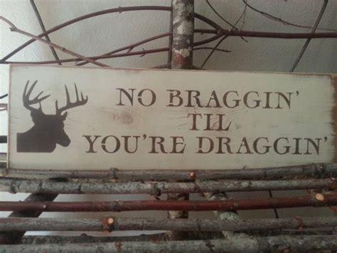 braggin  youre draggin sign crafts pinterest