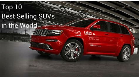 Top 10 Best Selling Suvs In The World