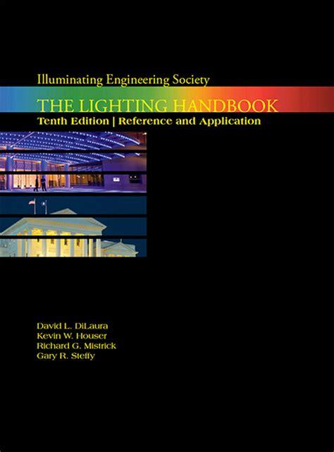 ies lighting handbook the lighting handbook 10th edition ies
