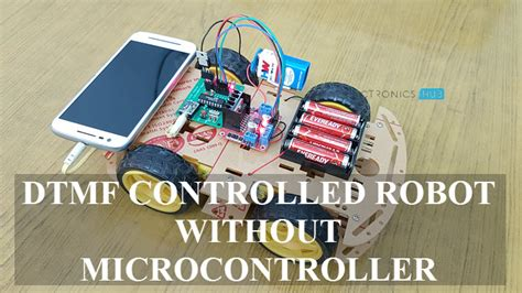 build dtmf mobile controlled robotic vehicle