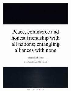 Peace, commerce... Peace Friendship Quotes