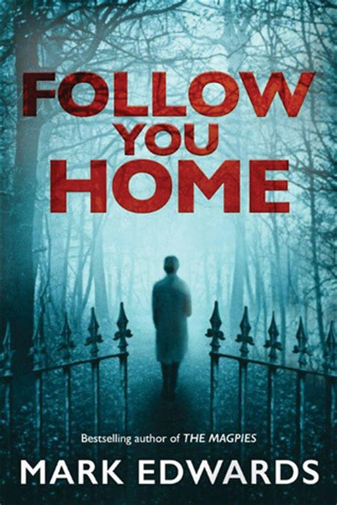 follow  home  mark edwards reviews discussion