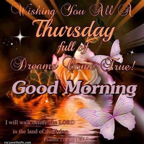 good morning thursday wishing  dreams  true