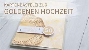 Karte Zur Hochzeit : goldene hochzeit kartenbastelei youtube ~ A.2002-acura-tl-radio.info Haus und Dekorationen