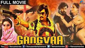 Gangvaa | Hindi Movies 2017 Full Movie | Rajinikanth Full ...