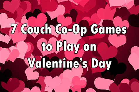7 Couch Co-op Games To Play On Valentine's Day