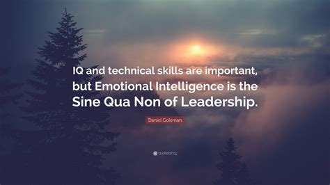 Daniel Goleman Quote Iq And Technical Skills Are