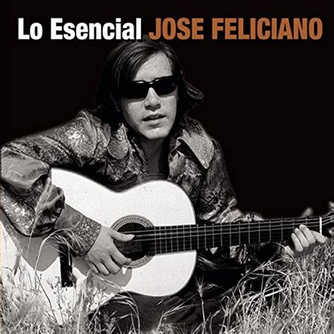 jose feliciano allmusic lo esencial jos 233 feliciano songs reviews credits