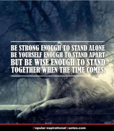 Be Strong Enough to Stand Alone Quotes