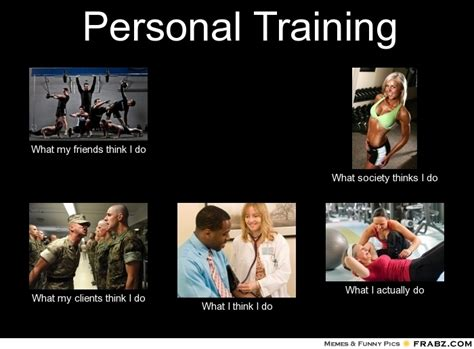 Personal Meme Generator - personal training meme generator what i do