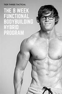 The 8 Week Functional Bodybuilding Hybrid Program In 2020