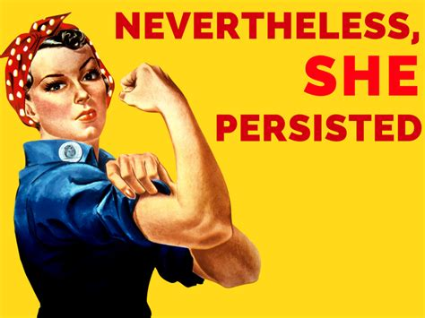 I am, nevertheless, a multicellular organism of reasonably complex structure … 2007 nevertheless, resistance to equal opportunities and fair pay for female athletes remained strong. Nevertheless, She Persisted at First Christian Church in ...