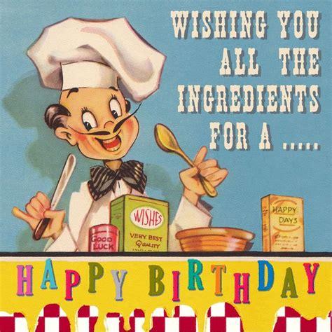 birthday chef card dotcomgiftshop birthday quotes