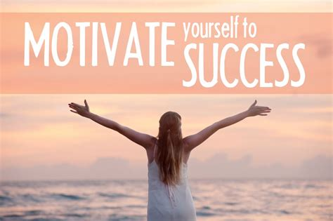 Motivate Yourself to Success ⋆