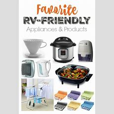 My Favorite Rvfriendly Appliances And Products