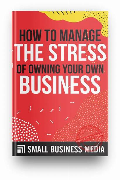 Owning Manage Stress Own Smallbusiness Ng Smallbusinessify
