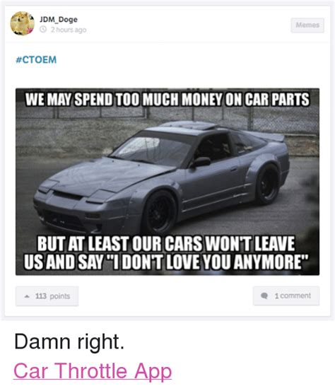 Doge Meme Car - jdm doge memes 2 hours ago ctoem we may spend too much money on car parts but at least our cars