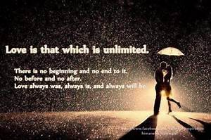 Love is that which is unlimited. There is no beginning and ...