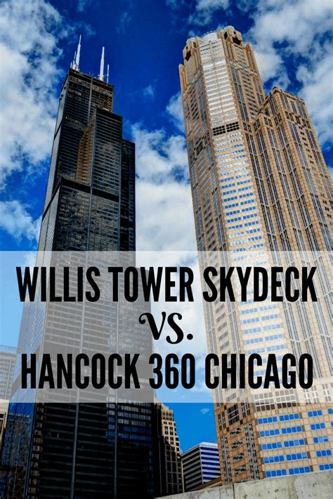 Hancock Observation Deck Hours by Willis Tower Skydeck Vs Hancock 360 Chicago Which Is Best
