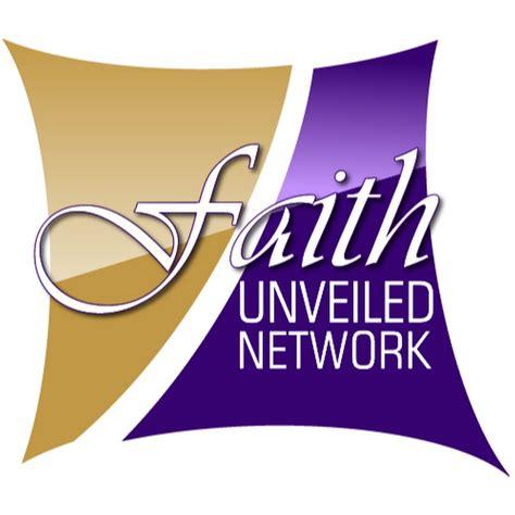 Faith Unveiled Network - YouTube