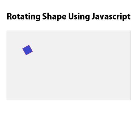 Javascript Rotate Image Creating A Rotating Shape Using Javascript Free Source