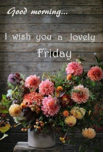 good morning    lovely friday pictures