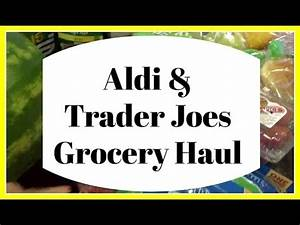 Aldi & Trader Joes Grocery Haul - YouTube