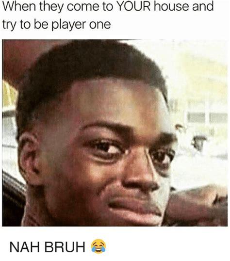 Bruh Memes - 25 best memes about nah bruh nah bruh memes