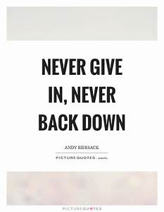 Never Back Down Quotes & Sayings | Never Back Down Picture ...