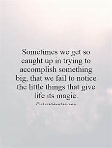 Small Things Quotes & Sayings | Small Things Picture Quotes