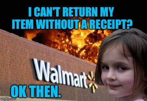 can i return something to walmart without a receipt walmart imgflip