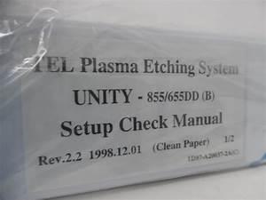Tel Plasma Etching System Unity 655dd  B  Setup Check