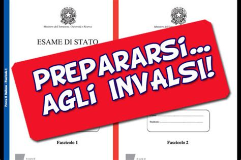 Prova D Ingresso Inglese Prima Media by Come Prepararsi Alle Prove Invalsi Test E Risorse Da