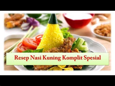 Meskipun disajikan dengan bahan yang sederhana, keluarga pasti senang kalau resep nasi kuning komplit sebagai menu sarapannya. Resep Nasi Kuning Komplit Spesial - YouTube