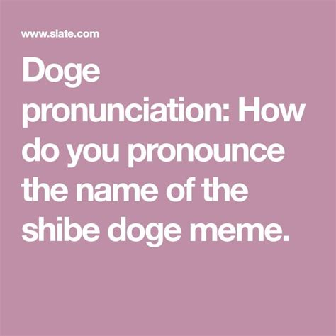 How To Pronounce Doge Meme - best 25 doge meme ideas on pinterest doge funny doge and doge much wow