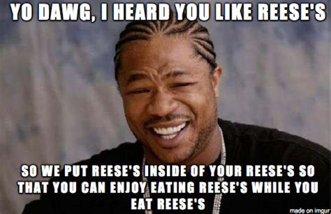 Reeses Meme - when i heard reese s made a reese s pieces filled reese s peanut butter cup adviceanimals